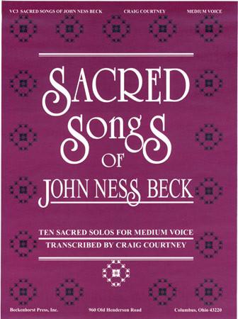 Sacred Songs of John Ness Beck