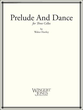 Prelude and Dance for Three Cellos