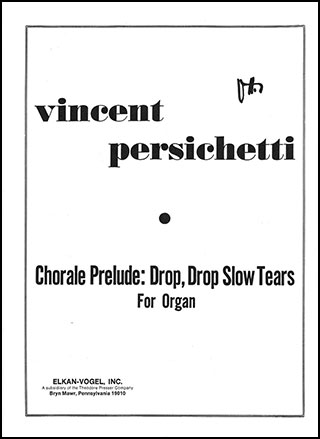 Chorale Prelude Drop Drop Slow Tears