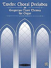 12 Choral Preludes on Gregorian