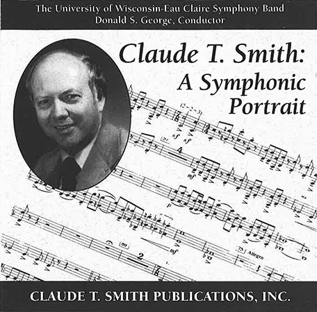 Claude T. Smith - A Symphonic Portrait