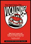 I'm Not Crazy I'm Vocalizing