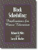 Block Scheduling: Implications for Music Education