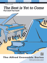 Best Is Yet to Come-Two Pianos