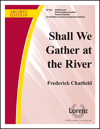Shall We Gather at the River-5 Octs