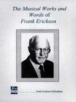 Musical Works and Words of Frank Erickson