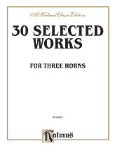 30 Selected Works for Three Horns