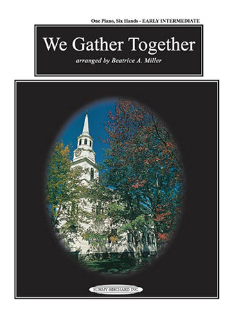 We Gather Together-1 Piano 6 Hands