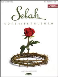 Rose of Bethlehem by Selah  J W  Pepper Sheet Music