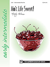 Ain't Life Sweet-Early Intermediate