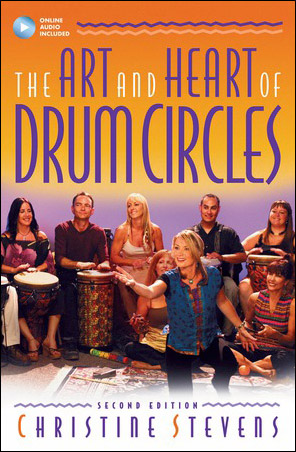 The Art and Heart of Drum Circles, 2nd ed.