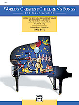 World's Greatest Children's Songs for Piano and Voice