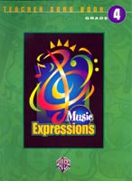 Music Expressions Grade 4 Teacher Songbook