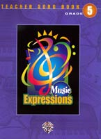 Music Expressions Grade 5 Teacher Songbook