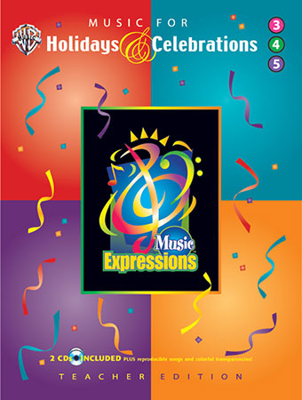 Music Expressions Grades 3-5 Holidays and Celebrations