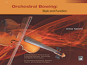 Orchestral Bowing (Conductor Textbook) by Ja | J W  Pepper