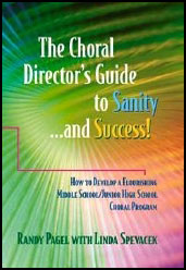 The Choral Director's Guide to Sanity... And Success!