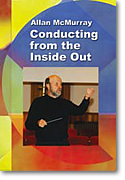 Conducting from the Inside Out