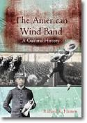 American Wind Band: a Cultural History