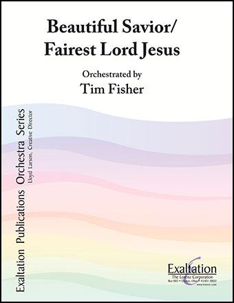 Beautiful Savior/Fairest Lord Jesus
