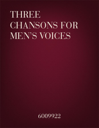 Three Chansons for Men's Voices