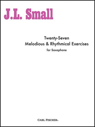 27 Melodious and Rhythmical Exercises for Saxophone