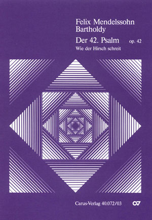Wie Der Hirsch Schreit Nach, Op. 42