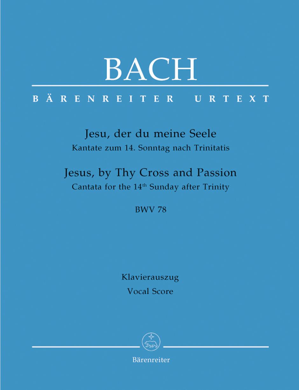Cantata No. 78-Jesu Der du Meine-Vo Sc