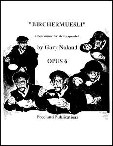 Birchermuesli, Op. 6