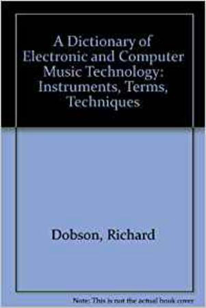 A Dictionary of Electronic and Computer Music Technology