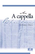 A Cappella Christmas Vol III