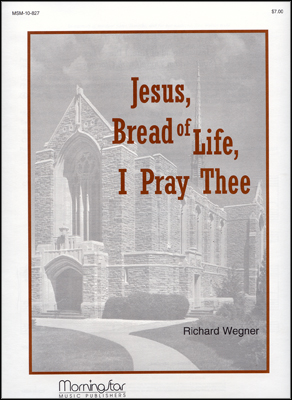 Jesus Bread of Life I Pray Thee