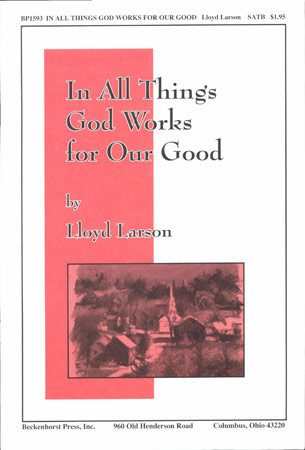 In All Things, God Works for Our Good