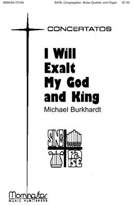I Will Exalt My God and King