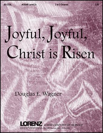 Joyful, Joyful, Christ Is Risen