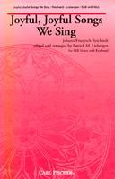 Joyful, Joyful Songs We Sing
