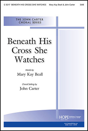Beneath His Cross She Watches