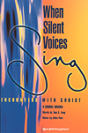 When Silent Voices Sing: Encounters with Christ