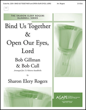 Bind Us Together and Open Our Eyes Lord