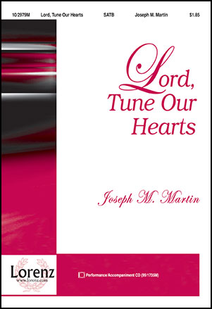 Lord Tune Our Hearts Satb By Joseph Martin Jw Pepper Sheet Music