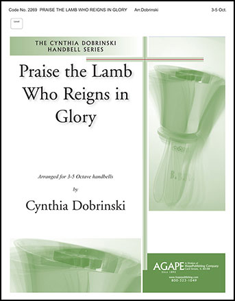 Praise the Lamb Who Reigns in Glory