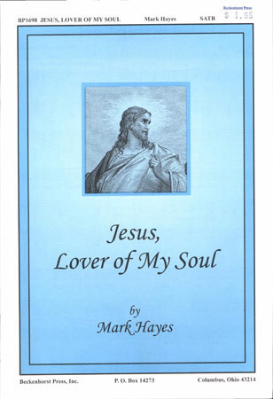 Jesus Lover Of My Soul Satb By Mark Hayes Jw Pepper Sheet Music