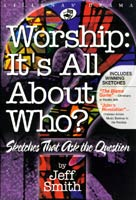 Worship, It's All About Who?