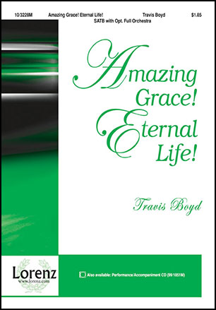 Amazing Grace! Eternal Life!