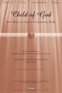Child of God/Hold to Gods Unchangin
