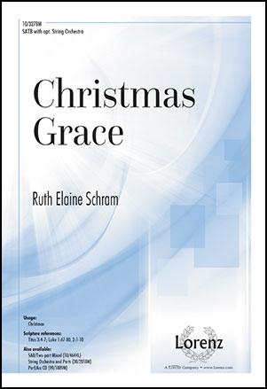 Christmas Grace.Christmas Grace Satb By Ruth Elaine Schram J W Pepper
