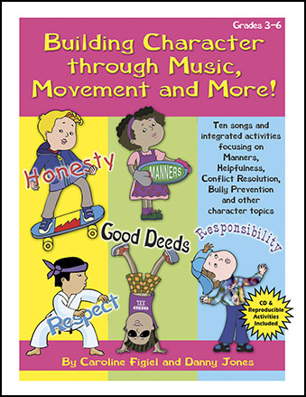 Building Character Through Music, Movement and More