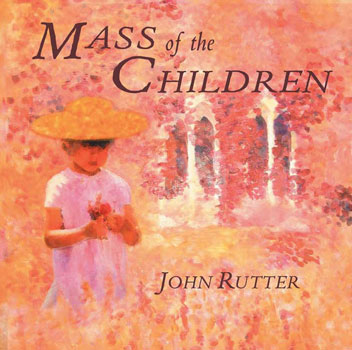Mass of the Children and Other Sacred Music by John Rutter