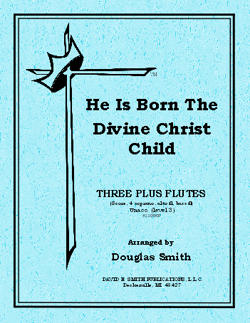 He Is Born, The Divine Christ Child
