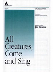 All Creatures Come and Sing